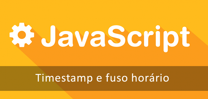 Timestamp e fuso horário no Javascript (data sem fuso horário)