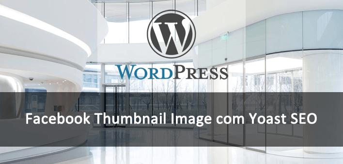 Como configurar oFacebook Thumbnail Image no WordPress