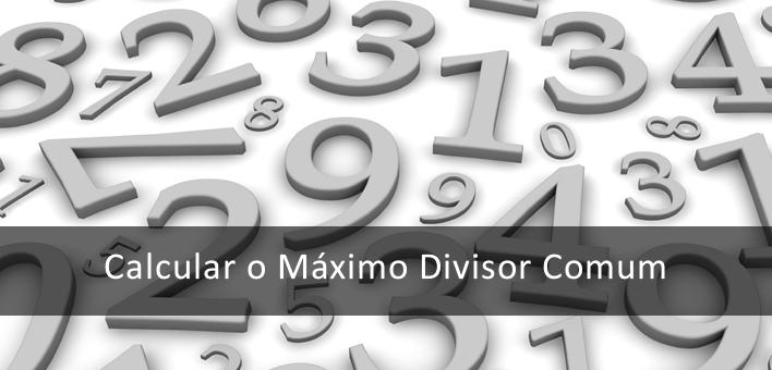 Calcular Máximo Divisor Comum online – MDC