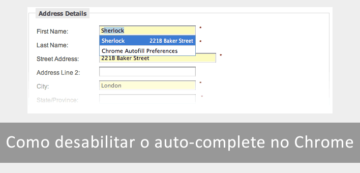 "Como desabilitar o auto-complete ""autofill"" do Google Chrome"