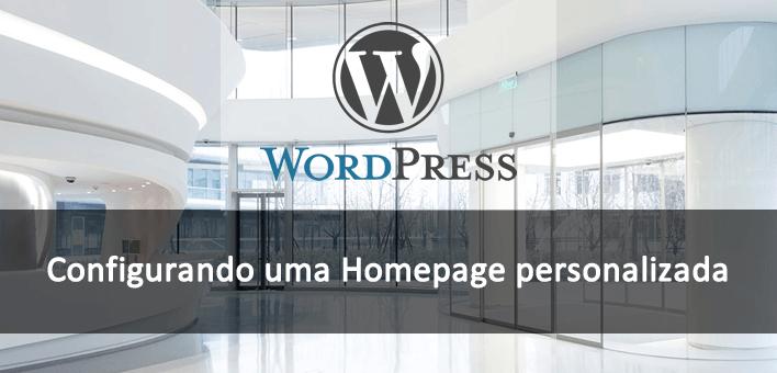 Configurando uma Homepage personalizada no WordPress