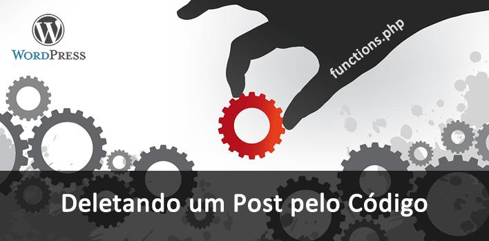 comodeletar um post no WordPress pelo código