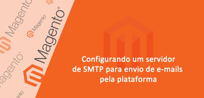Configurando um servidor SMTP no Magento 1.9