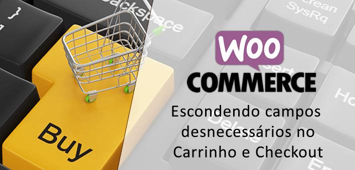 Escondendo campos desnecessários Carrinho e Checkout – Woocommerce