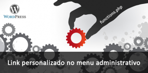 Item personalizado no menu administrativo do Wordpress