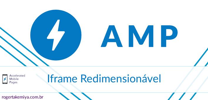 Como criar um Iframe Redimensionável no AMP