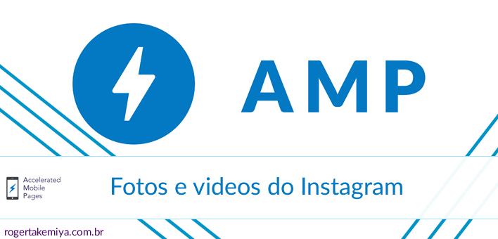 Fotos e videos do Instagram em uma página AMP