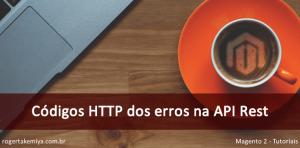 Códigos HTTP dos erros comuns na API Rest do Magento 2