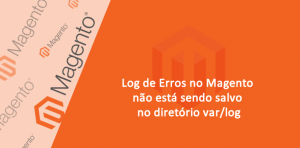 Log de Erros no Magento não está sendo salvo no diretório var/log