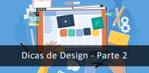 Limpo, nítido e claro – Dicas de Design – Parte 2