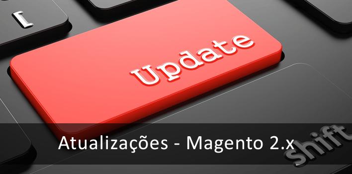 Atualizações segurança e funcionalidade para o Magento 2.x