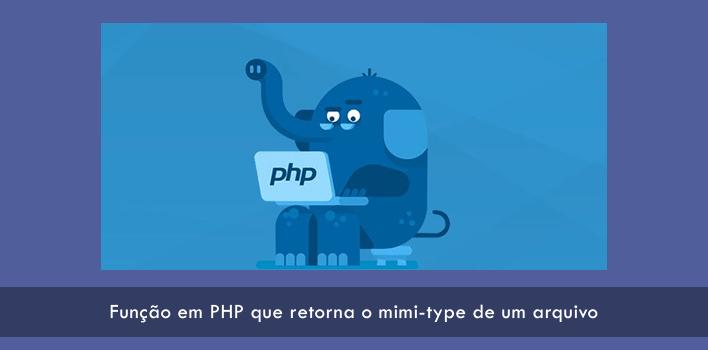 Função em PHP que retorna o mimi-type de um arquivo