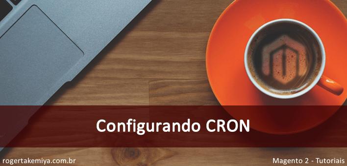 Como configurar o Cron no Magento 2 – Tarefas Agendadas