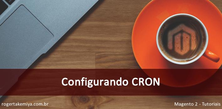 Como configurar o Cron no Magento 2 - Tarefas Agendadas