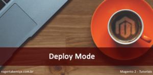 Deploy mode Magento 2  - Modo de produção e desenvolvimento