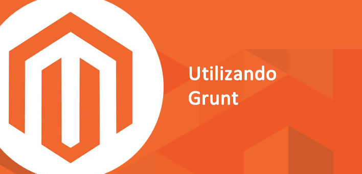 Utilizando Grunt para desenvolver no Magento 2