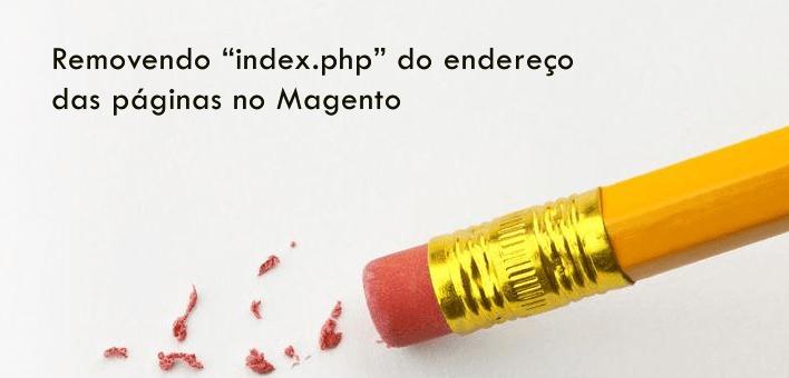 """Removendo """"index.php"""" do endereço das páginas no Magento"""