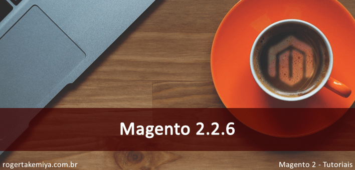 Security Update and Magento Enhancements 2.2.6