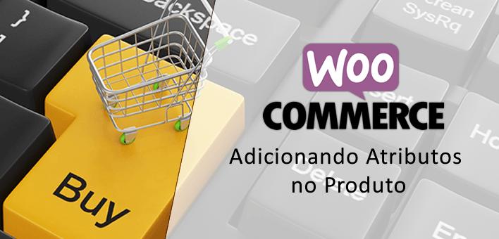 Adicionando Atributo programaticamente no produto (Woocommerce)